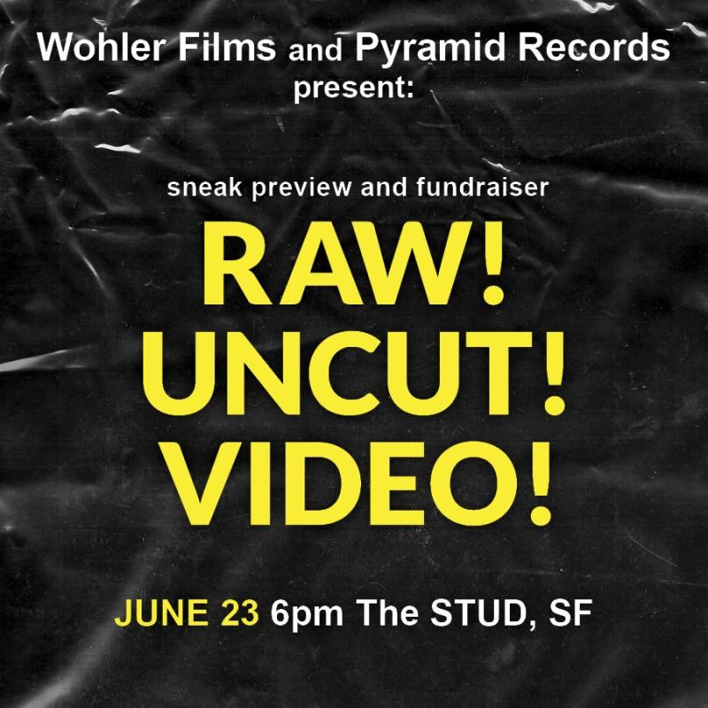 Raw! Uncut! Video! in San Francisco at The Stud