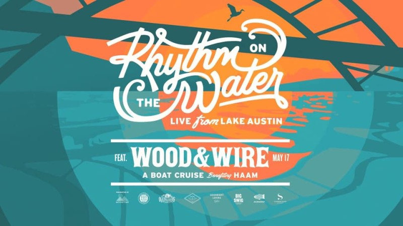 Rhythm on the Water: Wood & Wire Boat Cruise in Austin at Walsh Boat