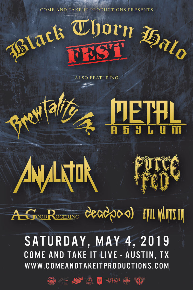 BLACK THORN HALO FEST, Brewtality Inc, Metal Asylum, Anialator, Force (   )  at Come and Take It Live