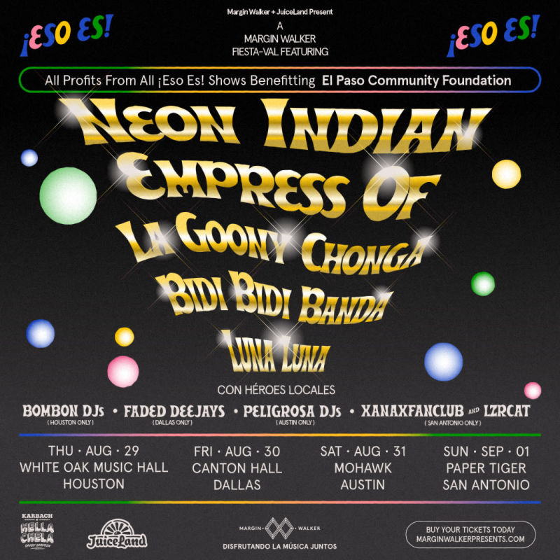 Eso Es!: Neon Indian, Empress of, La Goony Chonga and More