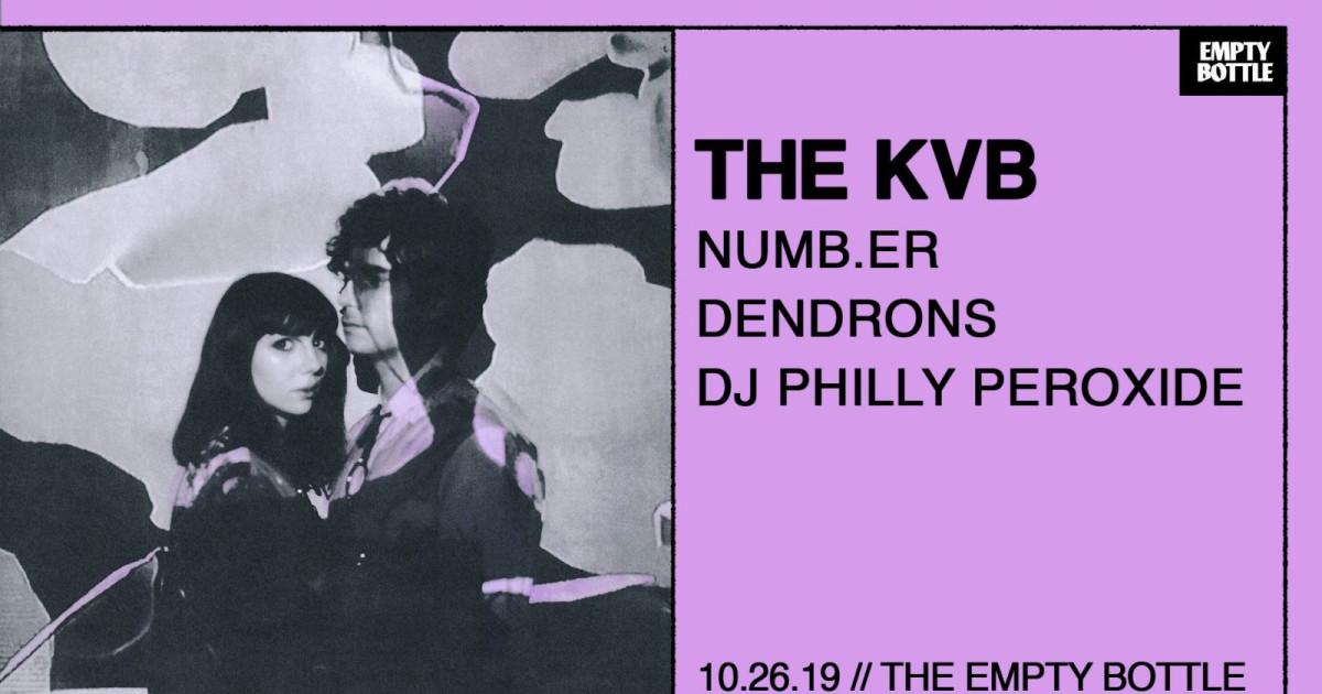 The KVB, Numb.er, Dendrons, DJ Philly Peroxide at Empty Bottle