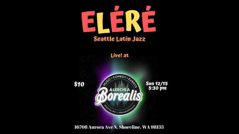 Eléré Latin Jazz at Aurora Borealis!