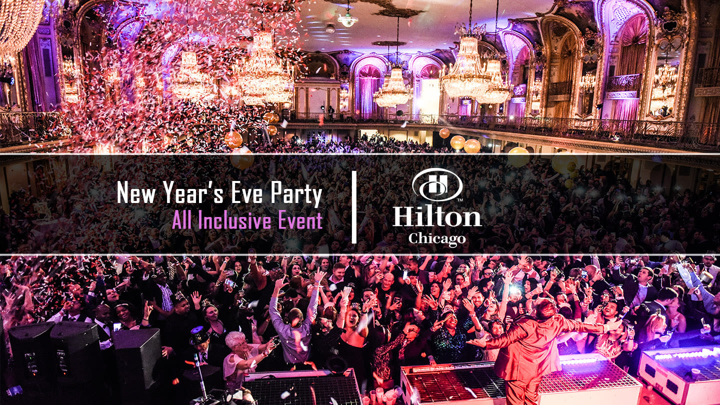 Halloween Party Chicago 2020 Hilton New Year's Eve 2020 ~ All Inclusive Event! in Chicago at Hilton
