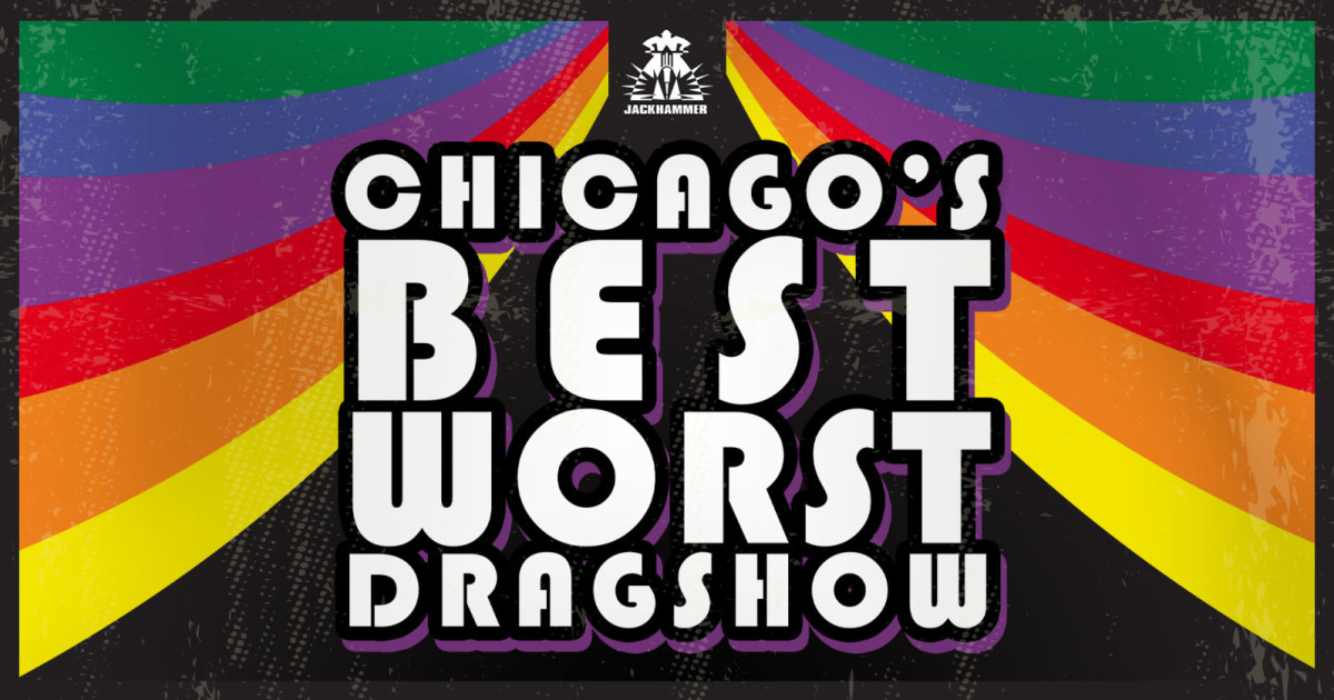 Chicago 10/26/20 Chicago's Best Worst Drag Show