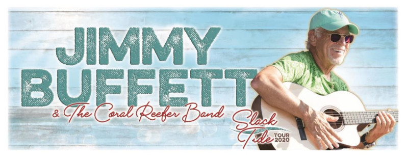 Jimmy Buffett 2020 Tour.Jimmy Buffett And The Coral Reefer Band Slack Tide Tour