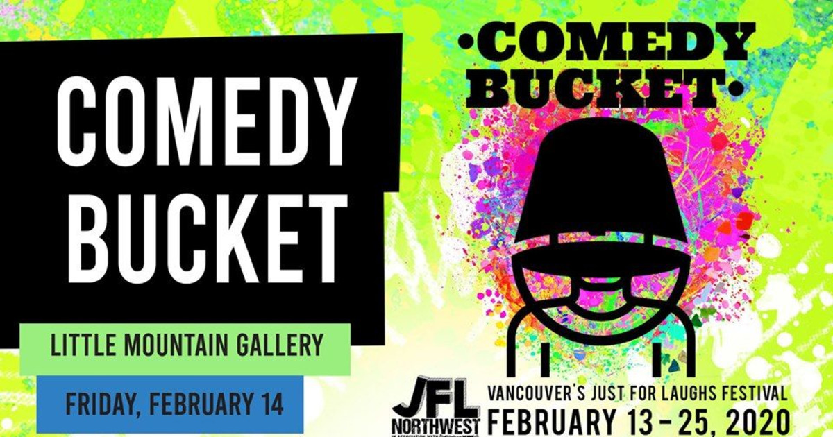 Comedy Bucket at Little Mountain Gallery