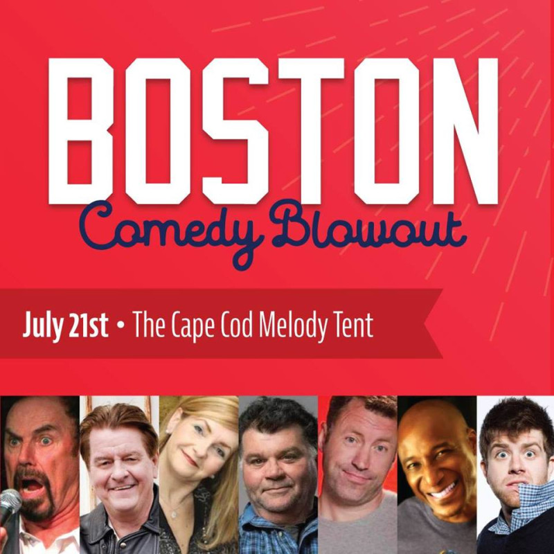 Boston Comedy Blowouot in Hyannis at Cape Cod Melody Tent