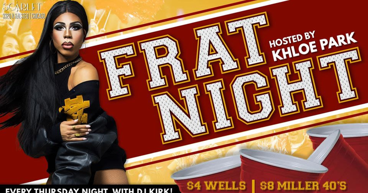Chicago 5/21/20 Frat Night! w/ Khloe Park and Dj Kirk