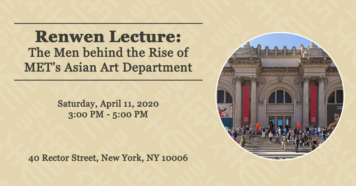 Renwen Lecture: The Men behind the Rise of MET's Asian Art Department