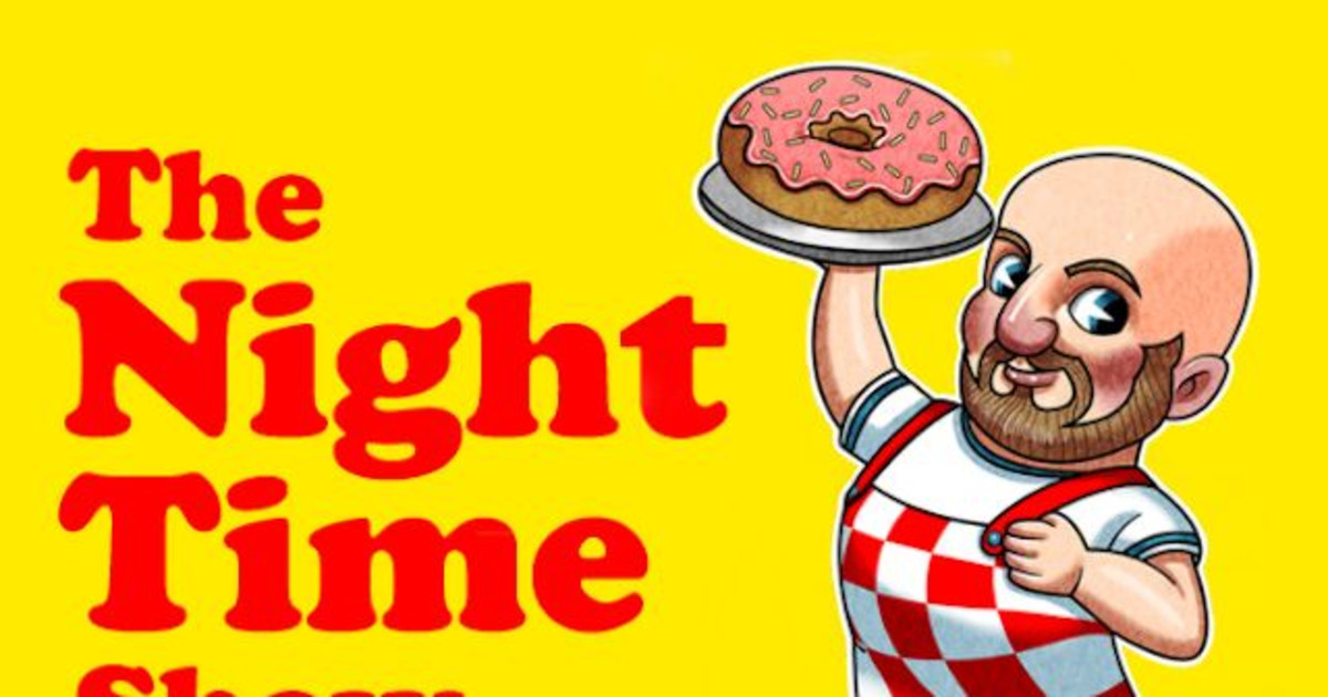 The Night Time Show ft. Stephen Glickman and more TBA!