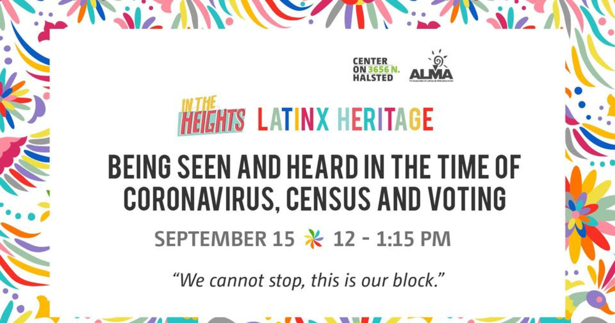 Chicago 9/15/20 In The Heights: Being Seen & Heard In The Time of Coronoavirus