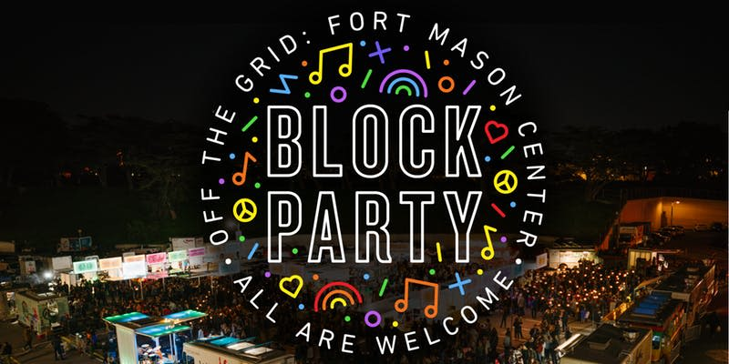 1st Ever Off The Grid Block Party in San Francisco at Fort Mason