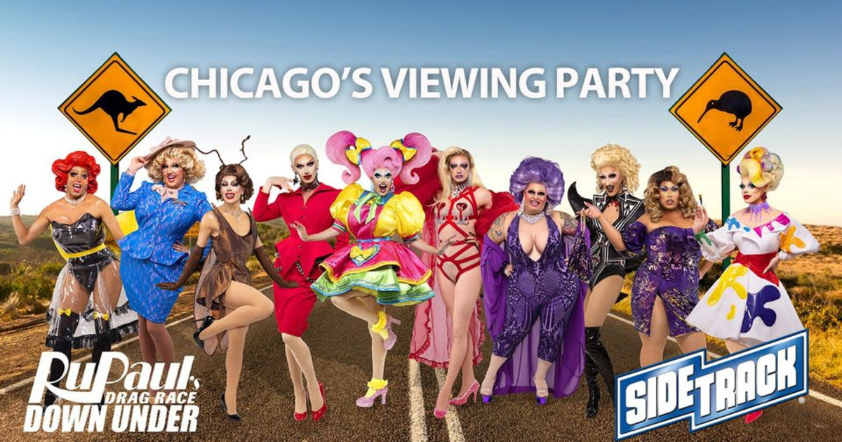 Chicago 5/29/21 RuPaul's Drag Race Down Under Viewing Party at Sidetrack