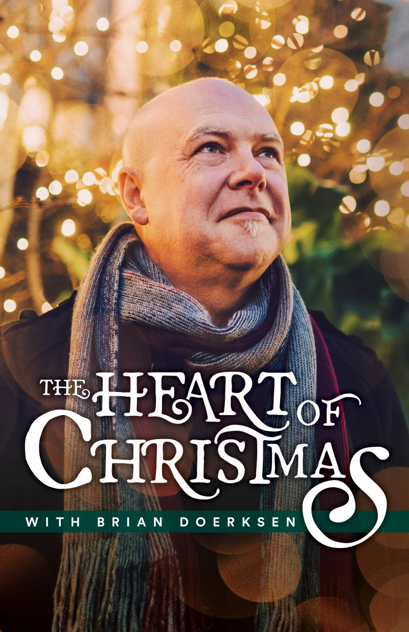 The Heart Of Christmas.The Heart Of Christmas With Brian Doerksen At Central Heights Church